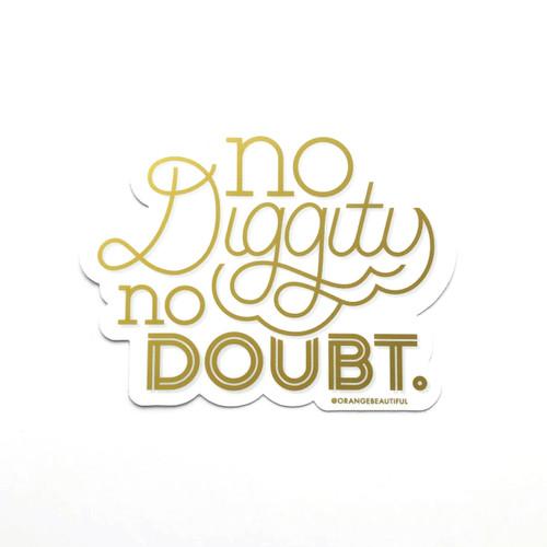 No Diggity No Doubt Sticker