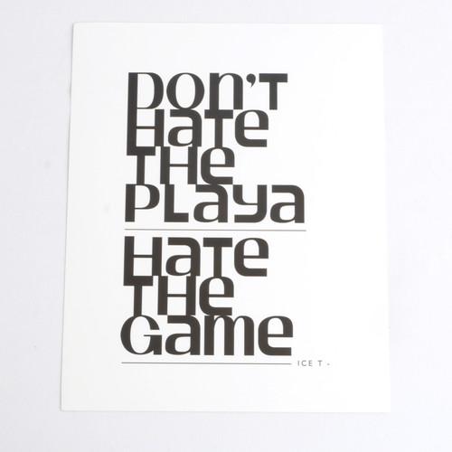 Don't Hate The Playa 8x10 Print