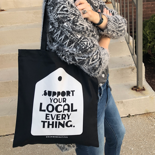 Support Your Local Everything Tote