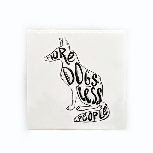 More Dogs Less People Coaster