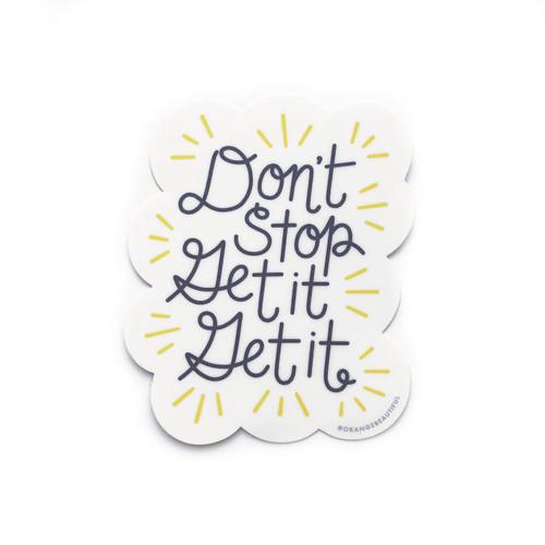 Don't Stop Get it Get it Sticker