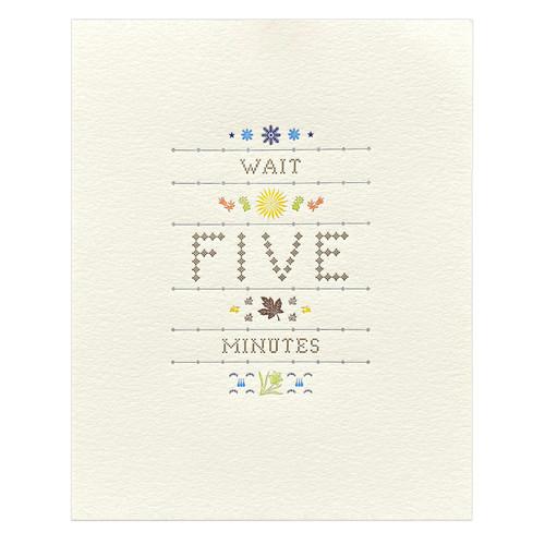 Wait Five Minutes 8x10 Original Print