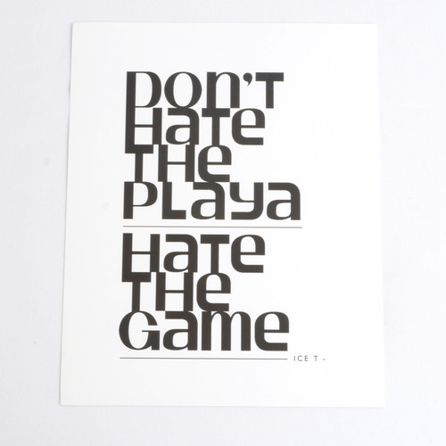 Don't Hate The Playa 8x10 Print