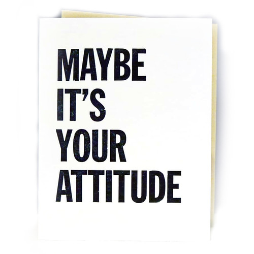 Maybe It's Your Attitude Card