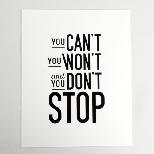 You Don't Stop 8x10 Print