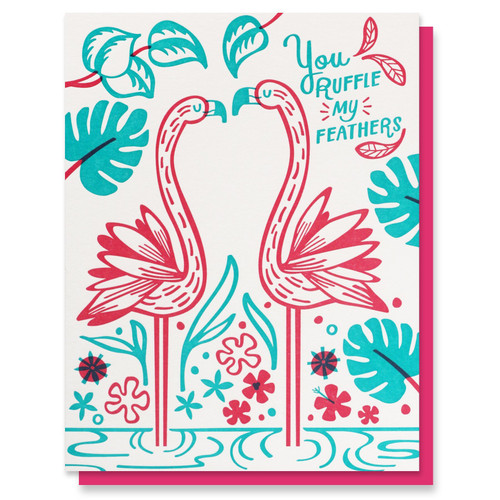 You Ruffle My Feathers Love Card