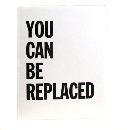 You Can Be Replaced Card