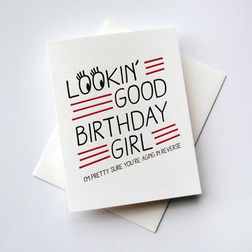 Looking Good Birthday Girl card