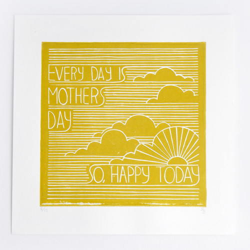 Every Day Is Mother's Day Artist Print