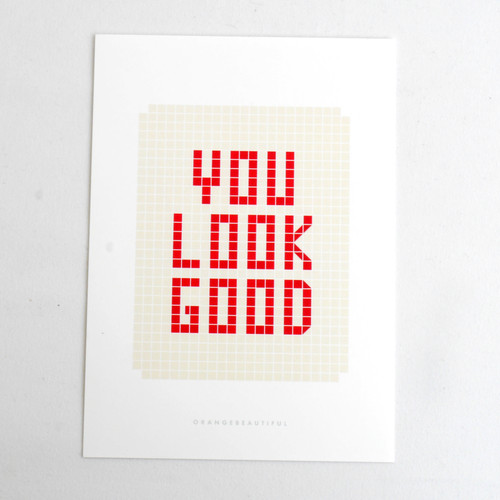 You Look Good 5x7 Print