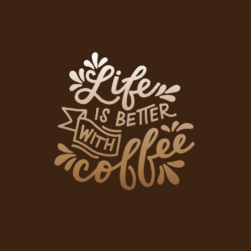 Life Is Better With Coffee 5x7 Art Print