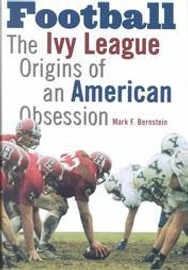 Football : The Ivy League Origins of an American Obsession