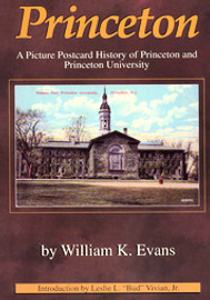 Princeton : A Picture Postcard History of Princeton and Princeton University