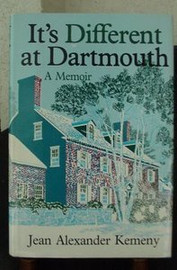 It's Different at Dartmouth by Jean Kemeny