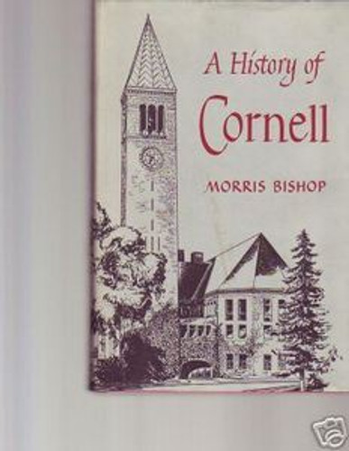 A History of Cornell by Morris Bishop