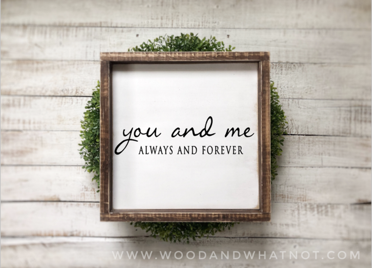 You And Me Always And Forever Wood Whatnot
