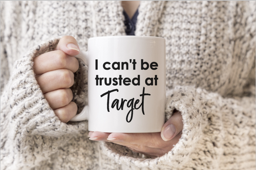 I can't be trusted at Target
