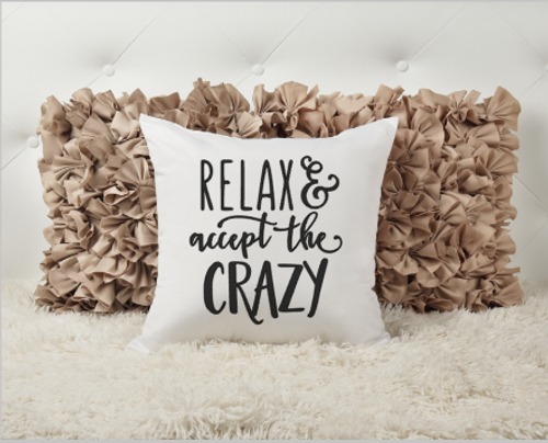 Relax & Accept The Crazy Pillow