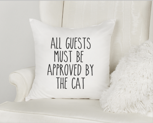 All Guests Must Be Approved By The Cat Pillow