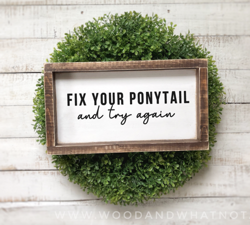 Fix your ponytail and try again