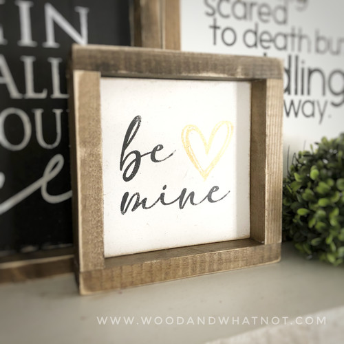 Be Mine tabletop sign