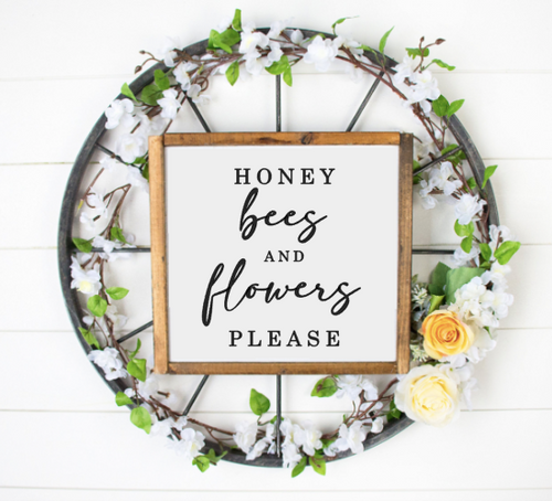 Honey Bees and Flowers Please