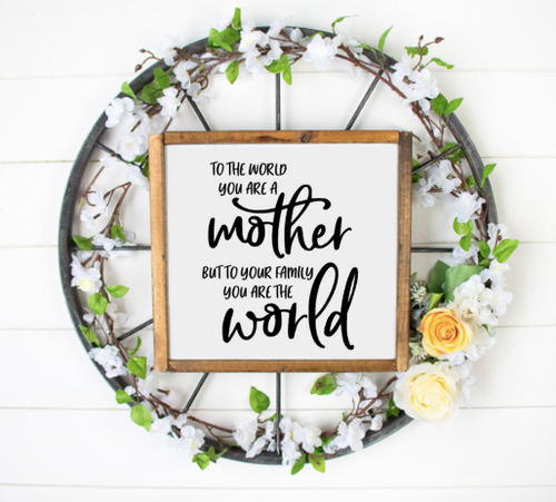 To the world, you are a mother