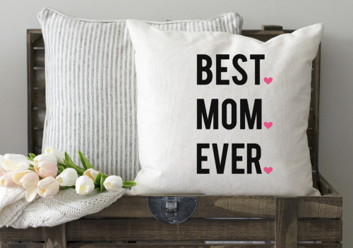 Best. Mom. Ever. Pillow