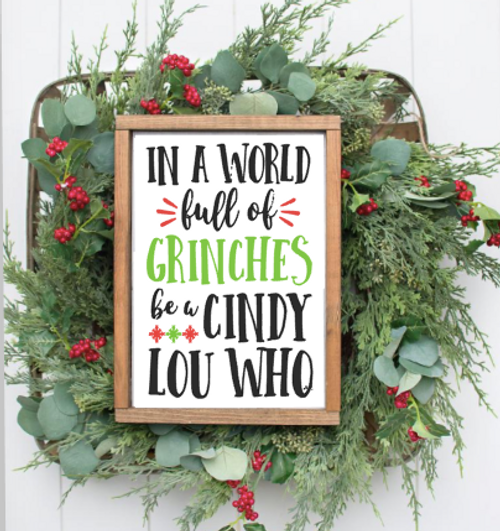 In a world full of Grinches, be a Cindy Lou Who