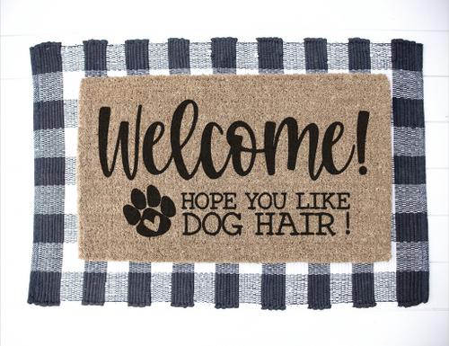 Welcome, hope you like dog hair doormat