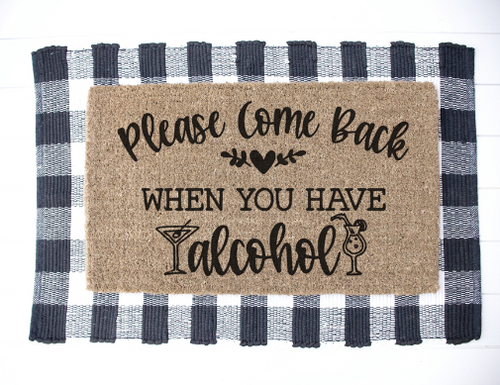 Please come back when you have alcohol doormat