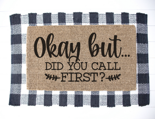 Okay, but did you call first? doormat