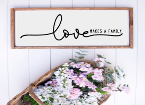 Love makes a family laser cut sign