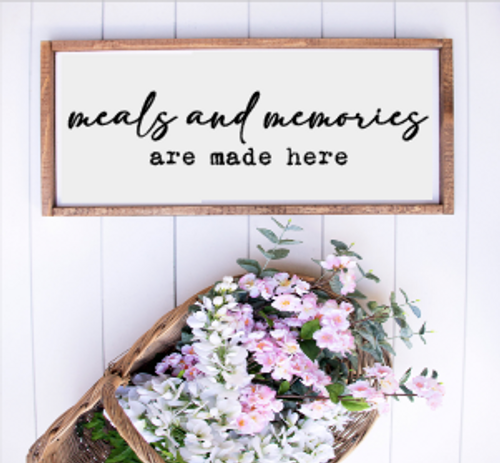 Meals and Memories Made Here laser cut sign