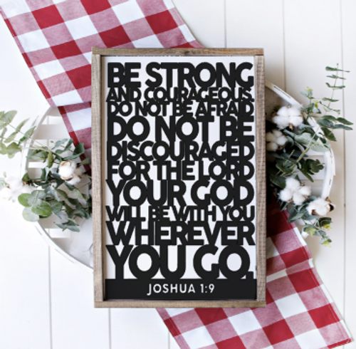 Be Strong and Courageous laser cut sign