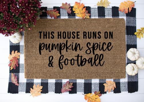 This House Runs On Pumpkin Spice & Football Door Mat