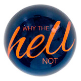 Paperweight 'Why the hell not' | The Design Gift Shop