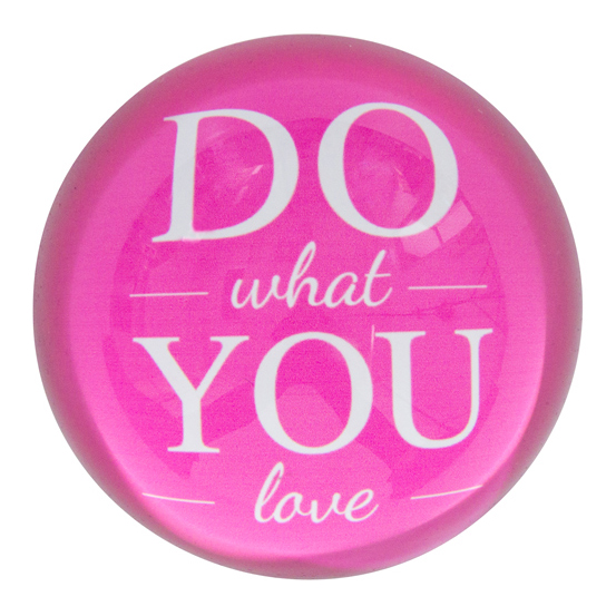 Paperweight 'Do what you love' | The Design Gift Shop