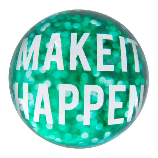 Paperweight 'Make It Happen' | The Design Gift Shop