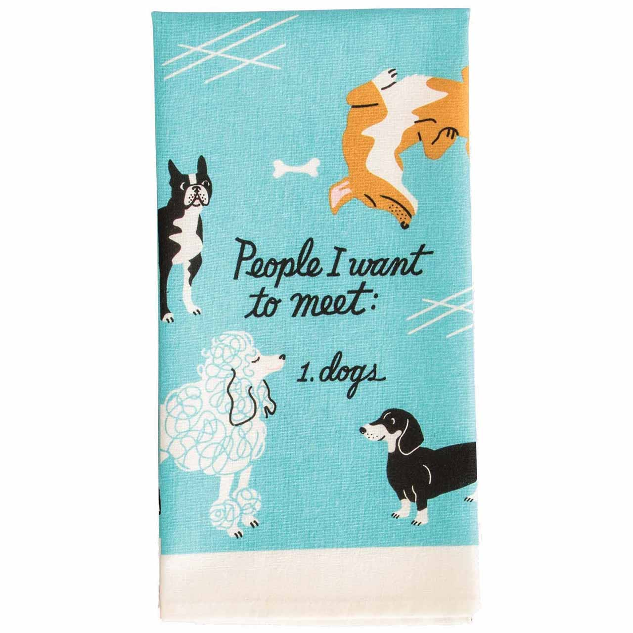 'People I Want To Meet: Dogs' Dish Towel by Blue Q    The Design Gift Shop