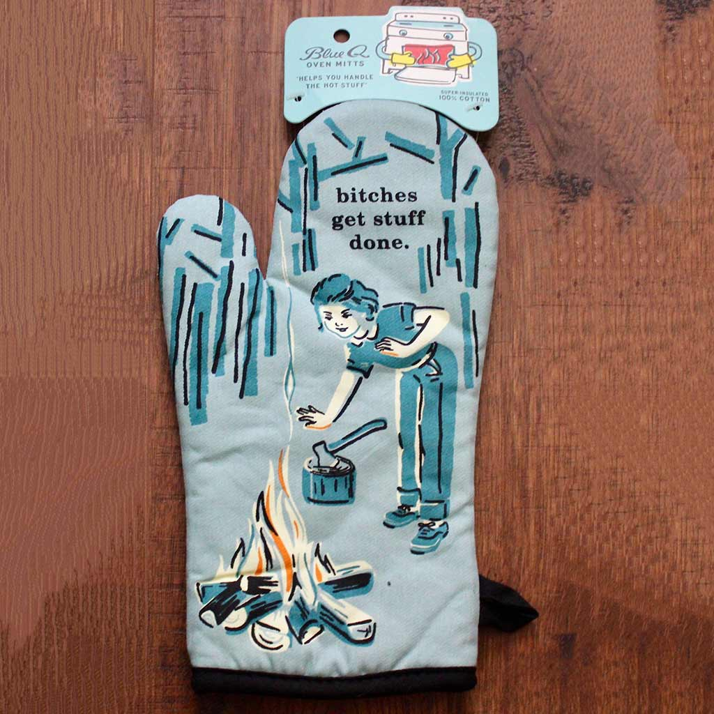 Bitches Get Stuff Done - Oven Mitt by Blue Q | the design gift shop
