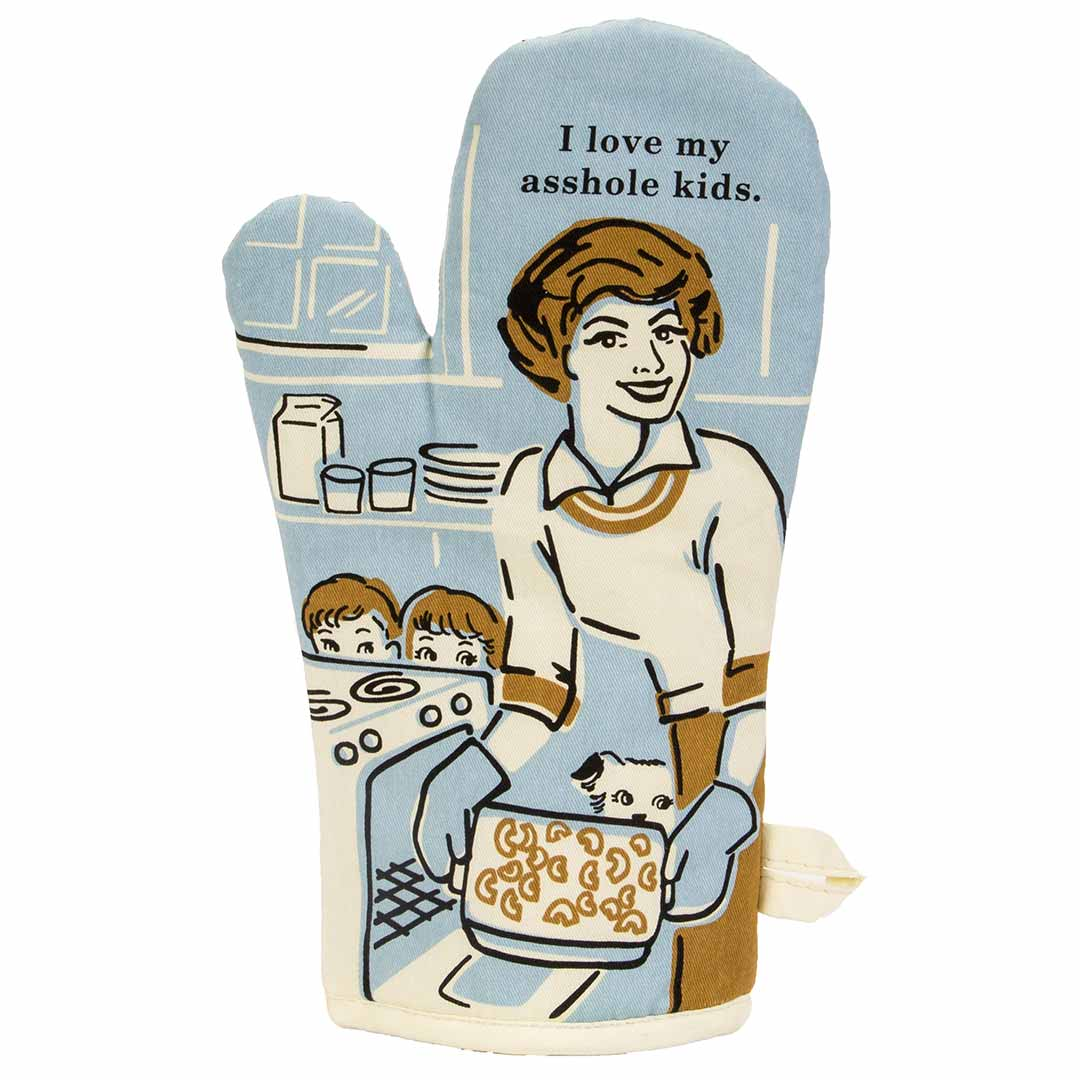 I Love My Asshole Kids - (Front) - One Oven Mitt by Blue Q | The Design Gift Shop