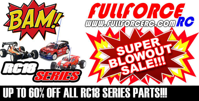 Fullforce RC RC18 Series parts all on Blowout sale!  60% off!