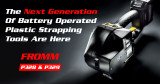 The Next Generation Of Battery Operated Plastic Strapping Tools Are Here