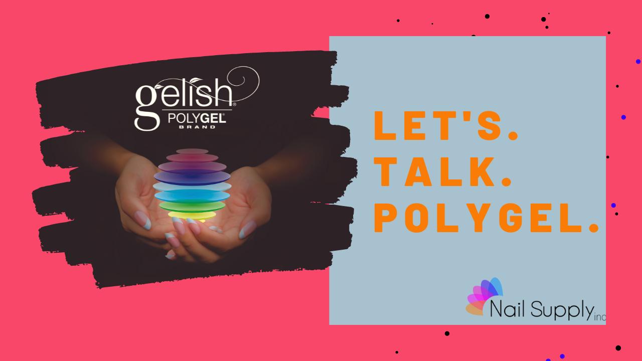 Let's Talk PolyGel!
