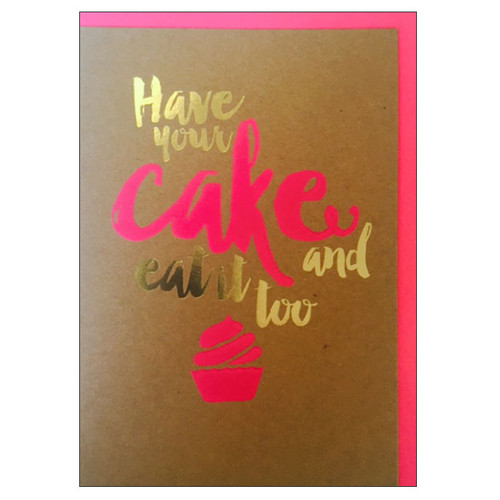 have your cake and eat it too greeting card