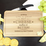 Personalised Cheese Makes Life Better... Wooden Cheeseboard