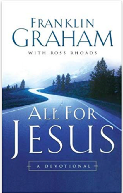 The essence of the Christian life is Jesus-and when everything you do is aimed at glorifying Him, the life-changing consequences are limitless!  In this new trade paper edition, best-selling author Franklin Graham and Ross Rhoads offer thirty compassionate yet uncompromising devotionals that will inspire and challenge readers to embrace a life devoted to Jesus. Insightful and personal, All For Jesus helps readers develop the qualities of focused, wholehearted discipleship, while showing how to fully embrace a life lived all for Jesus.