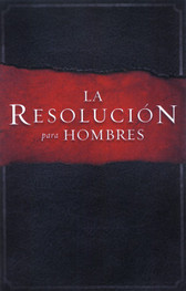 La Resolucion para Hombres (The Resolution for Men in Spanish)