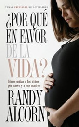 ¿Por Qué en Favor de la Vida? (Why ProLife? in Spanish)